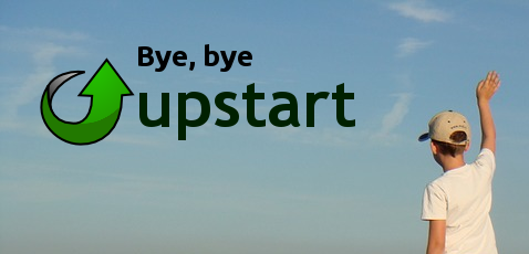 bye, bye, Upstart. Photo from: https://pixabay.com/en/goodbye-waving-boy-river-boat-705165/